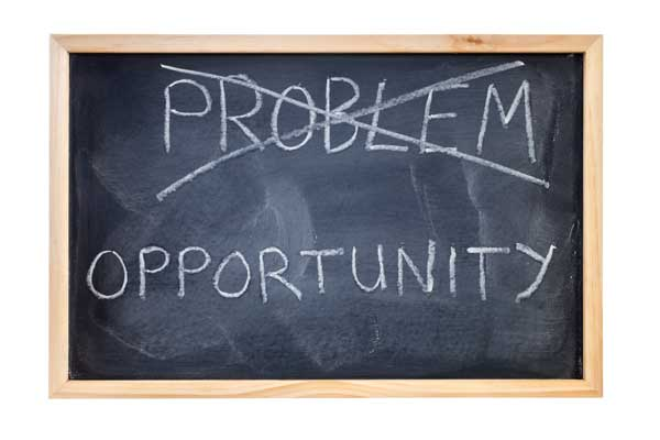 Opportunity, Not Problem