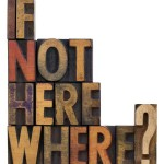 If not here, where?