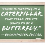 Caterpillar to butterfly quote